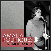 Ai Mouraria von Amalia Rodrigues