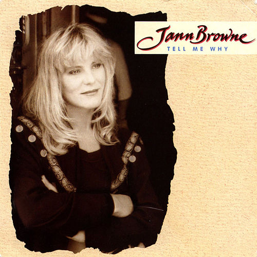Play & Download Tell Me Why by Jann Browne | Napster