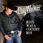 Play & Download Jesus Was A Country Boy by Clay Walker | Napster