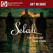Ain't No Grave (Accompaniment Track) by Selah