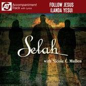 Follow Jesus (Landa Yesu) (Accompaniment Track) by Selah