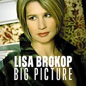 Play & Download Big Picture by Lisa Brokop | Napster