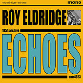 Play & Download Echoes by Roy Eldridge | Napster