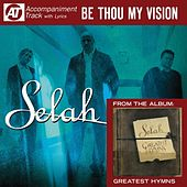 Be Thou My Vision (Accompaniment Track) by Selah