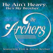 Play & Download He Ain't Heavy, He's My Brother by Archers | Napster