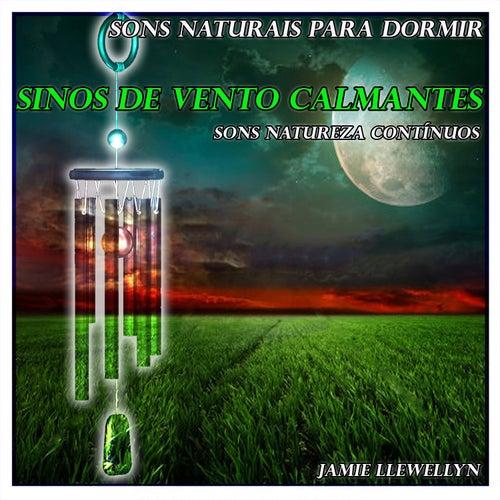 Sons Naturais para Dormir: Sinos de Vento Calmantes by Jamie Llewellyn