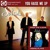 You Raise Me Up (Accompaniment Track) by Selah