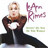 Sittin' On Top Of The World (Remixes) by LeAnn Rimes