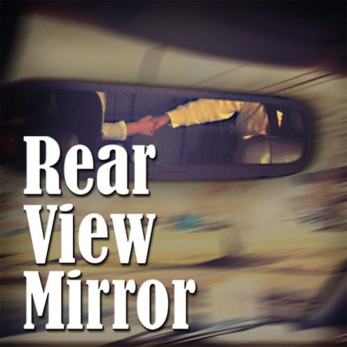 Rear View Mirror by Tom Powell
