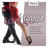 Play & Download Tango! Tango! Tango! Vol. 5 by Various Artists | Napster