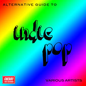 An Alternative Guide to Indie Pop by Various Artists