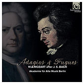Play & Download Mozart: Adagios & Fugues by Akademie für Alte Musik Berlin | Napster