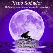 Play & Download Piano Soñador: Relajarse y Recuperar el Sueño Apacible by Chris Conway | Napster