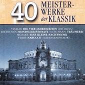 Play & Download 40 Meisterwerke der Klassik by Various Artists | Napster