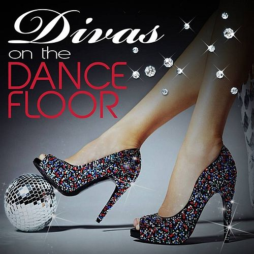 Play & Download Divas On the Dancefloor by Various Artists | Napster