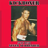 Play & Download Never Surrender (Kickboxer) by Stan Bush | Napster