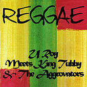 Play & Download U Roy Meets King Tubby & The Aggrovators by Various Artists | Napster