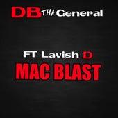 Mac Blast (feat. Lavish D) - Single by D.B. Tha General