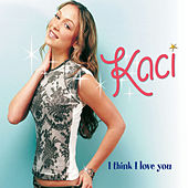 Play & Download I Think I Love You (Remixes) by Kaci Battaglia | Napster