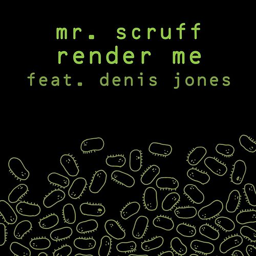 Play & Download Render Me - Single by Mr. Scruff | Napster