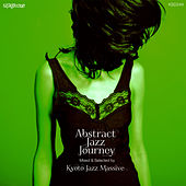 Abstract Jazz Journey: Mixed & Selected by Kyoto Jazz Massive by Various Artists