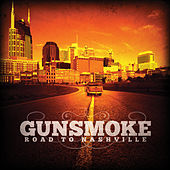 Play & Download Road to Nashville by Gunsmoke | Napster