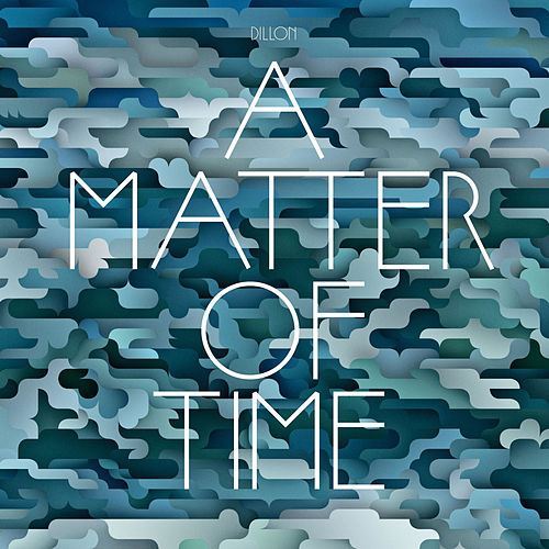 Play & Download A Matter of Time by Dillon | Napster