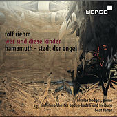 Rolf Riehm: Wer sind diese Kinder / Hamamuth, Stadt der Engel by Nicolas Hodges