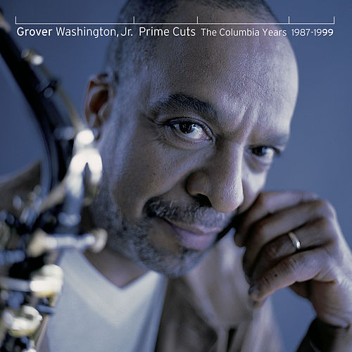 Play & Download Prime Cuts - The Columbia Years: 1987-99 by Grover Washington, Jr. | Napster