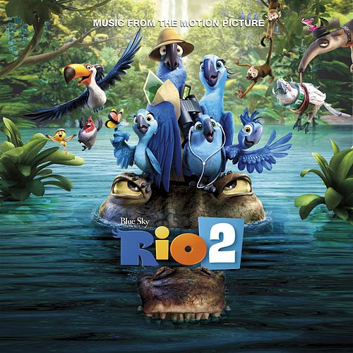 Play & Download Rio 2 Music From The Motion Picture by Various Artists | Napster