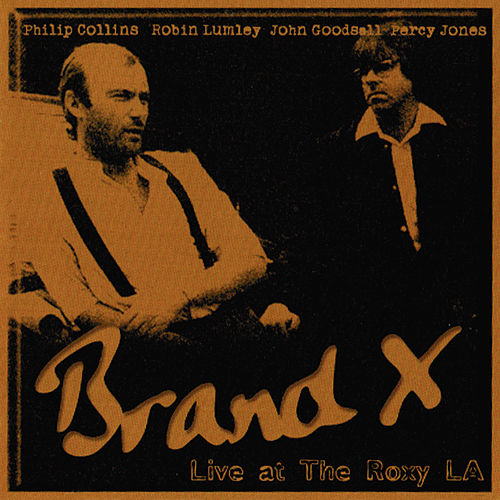 Play & Download Live at the Roxy L.A by Brand X | Napster