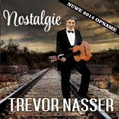 Play & Download Nostalgie (Nuwe 2014 Opname) by Trevor Nasser | Napster