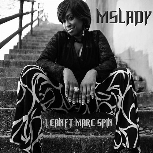 I Can (feat. Marc Spin) by Ms Lady