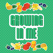 Play & Download Growing In Me - Single by GO Kids Music | Napster