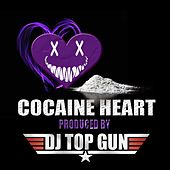 Play & Download Cocaine Heart by DJ Top Gun | Napster