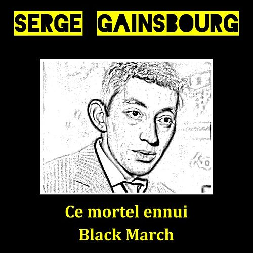 Play & Download Ce mortel ennui by Serge Gainsbourg | Napster