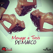 Play & Download Menage a Trois - Single by Demarco | Napster