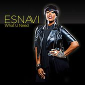 Play & Download What U Need by Esnavi | Napster