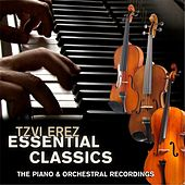 Play & Download Essential Classics: The Piano & Orchestral Recordings by Tzvi Erez | Napster