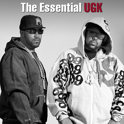 The Essential UGK by UGK