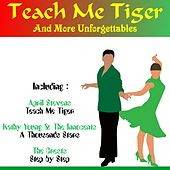 Play & Download Teach Me Tiger and More Unforgettables by Various Artists | Napster