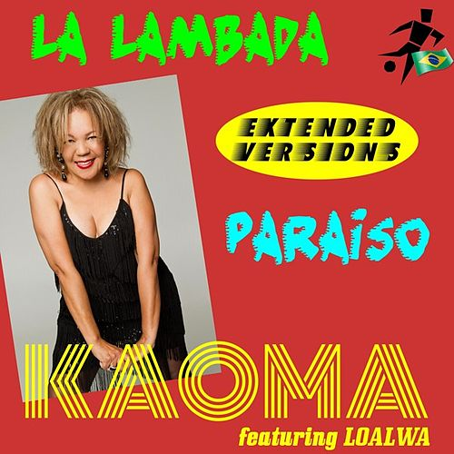 Play & Download La lambada (Extended Version) by Kaoma | Napster