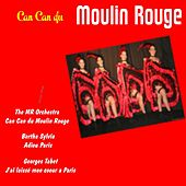 Play & Download Can can du moulin rouge by Various Artists | Napster