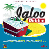 Play & Download Igloo Riddim by Various Artists | Napster