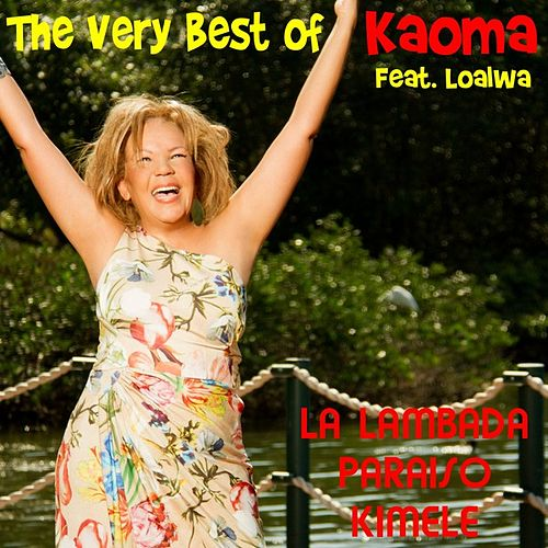 Play & Download The Very Best of Kaoma (feat. Loalwa) by Kaoma | Napster