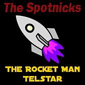 Play & Download The Rocket Man by The Spotnicks | Napster