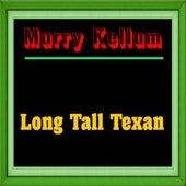 Long Tall Texan by Murry Kellum
