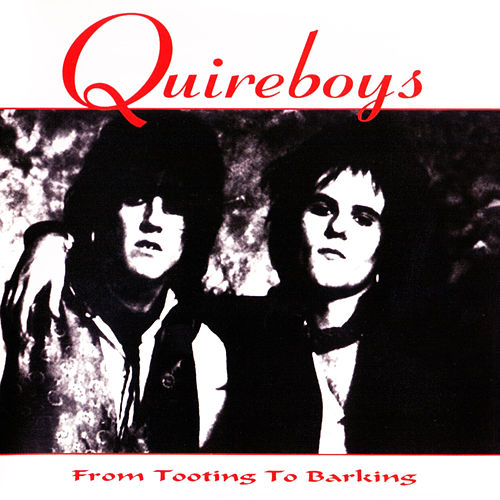 From Tooting to Barking by Quireboys