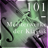 Play & Download 101 Meisterwerke der Klassik by Das Grosse Klassik Orchester | Napster