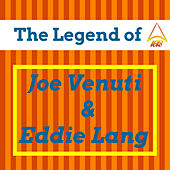 Play & Download The Legend of Joe Venuti & Eddie Lang by Various Artists | Napster